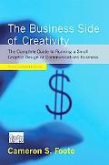 Business Side of Creativity A Complete Guide to Running a Small Graphic Design or Communicat...