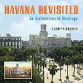 Havana Revisited: An Architectural Heritage