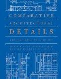 Comparative Architectural Details: A Selection from Pencil Points 1932-1937 (Classical Ameri...