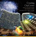Creating CityCenter : World-Class Architecture and the New Las Vegas