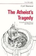 Atheist's Tragedy - Cyril Tourneur - Paperback