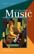 Study Guide: for The Enjoyment of Music: An Introduction to Perceptive Listening, Eleventh E...