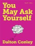 You May Ask Yourself : An Introduction to Thinking Like a Sociologist