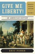 Give Me Liberty!: An American History (Seagull Fourth Edition)  (Vol. 1)