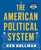 The American Political System (Full Edition Election Update (with policy chapters))