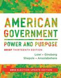American Government: Power and Purpose (Brief Thirteenth Edition)