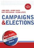 Campaigns & Elections: Rules, Reality, Strategy, Choice (2012 Election Update Edition)