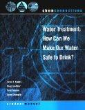 ChemConnections: Water Treatment: How Can We Make Our Water Safe to Drink? (Second Edition) ...