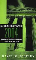 Supreme Court Watch 2004 Highlights of the 2001-2003 Terms, Preview of the 2004 Term