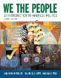 We the People: An Introduction to American Politics (Full Seventh Edition (with policy chapt...