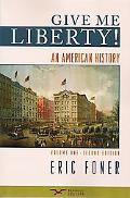 Give Me Liberty!: An American History, Second Seagull Edition, Volume 1