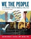 We the People: An Introduction to American Politics (Shorter Seventh Edition (without policy...