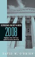 Supreme Court Watch 2008: Highlights of the 2007 Term and Preview of the 2008 Term