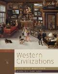 Western Civilizations: Their History & Their Culture (Seventeenth Edition)  (Vol. B)
