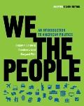 We the People: An Introduction to American Politics (Shorter Eighth Edition (without policy ...