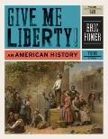 Give Me Liberty!: An American History (Third Edition)  (Vol. 1)