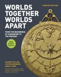 Worlds Together, Worlds Apart : A History of the World: from the Beginnings of Humankind to ...