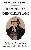 World of John Cleaveland: Family and Community in Eighteenth Century New England