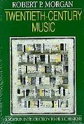 Twentieth-Century Music A History of Musical Style in Modern Europe and America