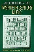 Anthology of Twentieth-Century Music