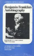 Benjamin Franklin's Autobiography An Authoritative Text Backgrounds Criticism