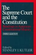 Supreme Court and the Constitution Readings in American Constitutional History