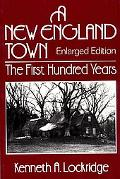 New England Town The First Hundred Years  Dedhan, Massachusetts, 1636-1736