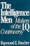 Intelligence Men Makers of the I.Q. Controversy