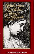 Vindication of the Rights of Woman An Authoritative Text; Backgrounds; The Wollstonecraft De...