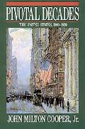 Pivotal Decades The United States, 1900-1920
