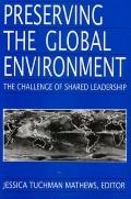 Preserving the Global Environment The Challenge of Shared Leadership