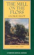 Mill on the Floss An Authoritative Text Backgrounds and Contemporary Reactions Criticism