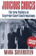 Judicious Choices The New Politics of the Supreme Court Confirmations