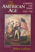 American Age United States Foreign Policy at Home and Abroad Since 1750