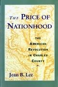 Price of Nationhood: The American Revolution in Charles County