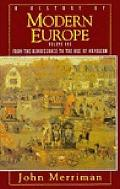 History of Modern Europe: From The Renaissance To The Age Of Napoleon, Vol. 1