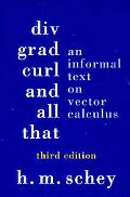 Div, Grad, Curl, and All That An Informal Text on Vector Calculus