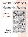 Workbook for Harmonic Practice: In Tonal Music:
