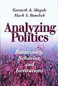Analyzing Politics Rationality, Behavior, and Institutions