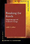 Breaking The Bowls Degendering And Feminist Change