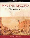 For the Record A Documentary History of America  From Contact Through Reconstruction