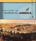 Inventing America A History of the United States to 1877