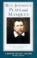 Ben Jonson's Plays and Masques Authoritative Texts of Volpone, Epicoene, the Alchemist, the ...
