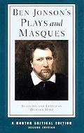 Ben Jonson's Plays and Masques Authoritative Texts of Volpone, Epicoene, the Alchemist, the ...