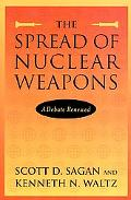 Spread of Nuclear Weapons A Debate Renewed  With New Sections on India and Pakistan, Terrori...