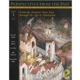 Perspectives from the Past: Primary Sources in Western Civilizations : From the Ancient Near...