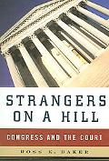 Strangers on a Hill Congress and the Court