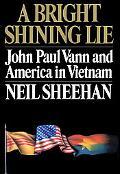 Bright Shining Lie:john Paul Vann...