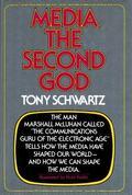 Media: The Second God - Tony Schwartz