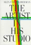 Artist in His Studio: The Heroes of Modern Art - Alexander Liberman - Hardcover - ENL